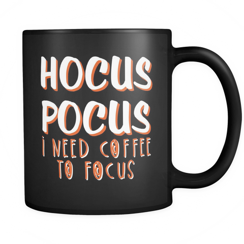 Hocus Pocus I Need Coffee To Focus Coffee Mug - Sorry Charli