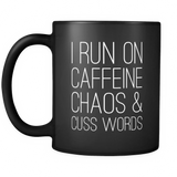 I Run On Caffeine Chaos & Cuss Words Coffee Mug - Sorry Charli