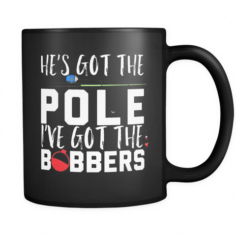 He's Got The Pole Coffee Mug