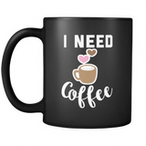 I Need Coffee (Coffee Mug) - Sorry Charli