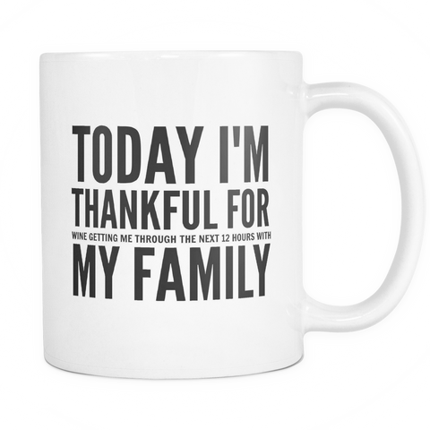 Today I'm Thankful For My Family Coffee Mug - Sorry Charli