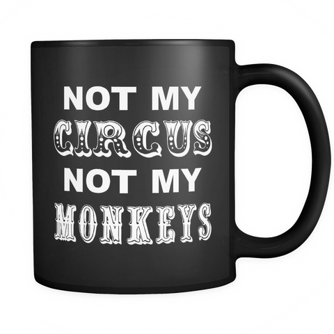 Not My Circus Not My Monkeys Coffee Mug - Sorry Charli