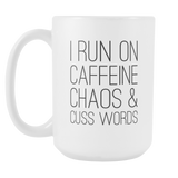 I Run On Caffeine Chaos & Cuss Words Large Coffee Mug