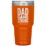 Dad Game Strong 30oz Cup