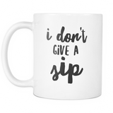 I Don't Give A Sip Coffee Mug - Sorry Charli