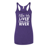 Killin' My Liver Down At The River Tank Top