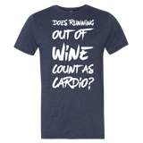 Does Running Out Of Wine Count As Cardio T-Shirt