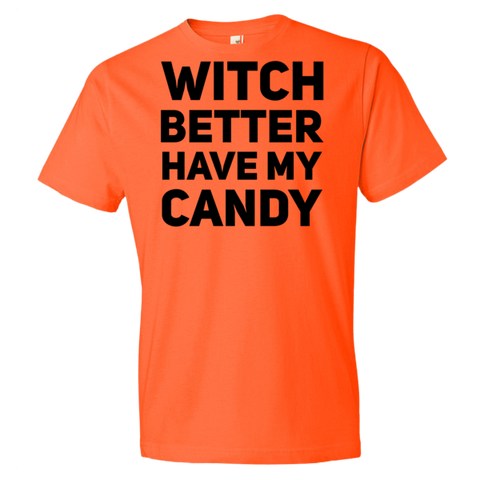 Witch Better Have My Candy T-Shirt - Sorry Charli