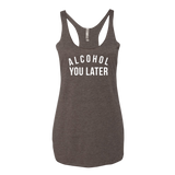 Alcohol You Later Tank Top - Sorry Charli