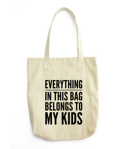 Everything In This Bag Belongs To My Kids Bag