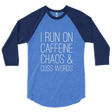 I Run On Caffefine Chaos & Cuss Words 3/4 Sleeve Shirt - Sorry Charli