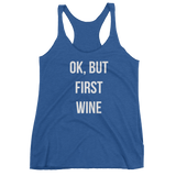 Ok, But First Wine Tank Top