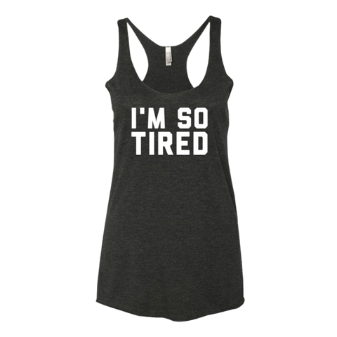 I'm So Tired Tank Top - Sorry Charli