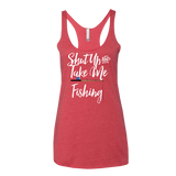 Shut Up & Take Me Fishing Tank Top
