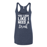 You Look Like I Need A Drink Tank Top - Sorry Charli