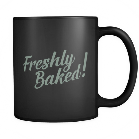 Freshly Baked! Coffee Mug
