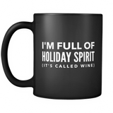 I'm Full Of Holiday Spirit (it's called wine) Coffee Mug - Sorry Charli