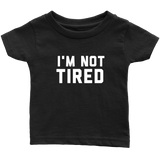 I'm Not Tired Onesie