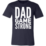 Dad Game Strong T-shirt