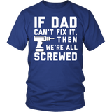 If Dad Can't Fix It We're All Screwed T-Shirt