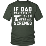 If Dad Can't Fix It We're All Screwed T-Shirt - Sorry Charli