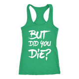 But Did You Die? Tank Top - Sorry Charli