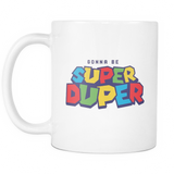 Gonna Be Super Duper Coffee Mug - Sorry Charli