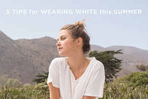 5 Tips for Wearing White this Summer