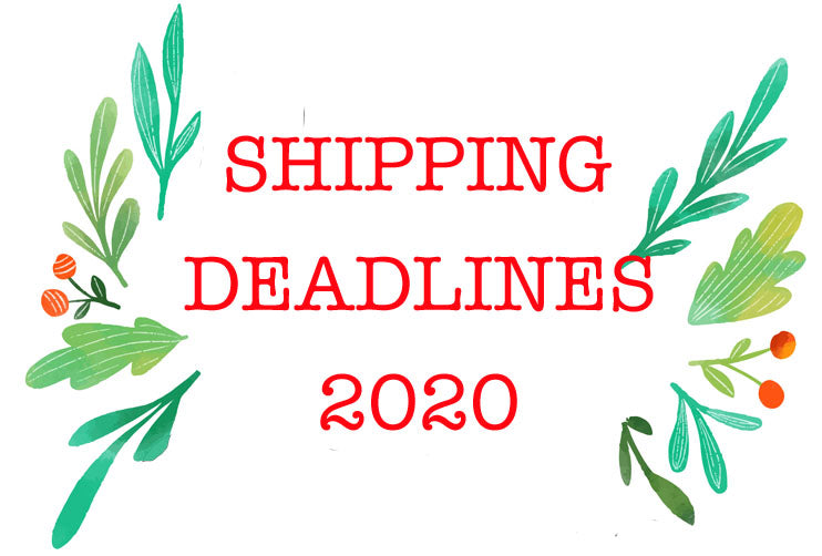Shipping Deadlines 2020
