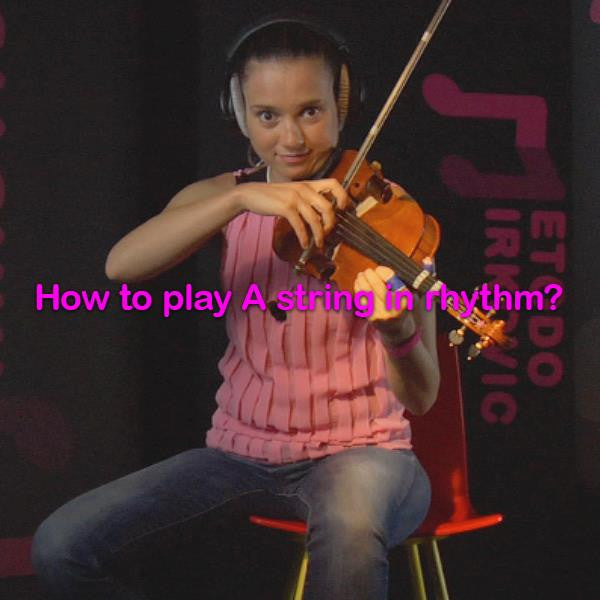 Lesson 010a : How to play A string in rhythm? - violino online, play violin online,   - tocar violin online, уроки игры на скрипке, Metodo Mirkovic - cours de violon en ligne, geige online lernen