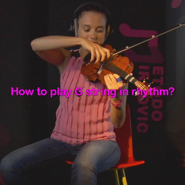 Lesson 010d : How to play G string in rhythm? - violino online, play violin online,   - tocar violin online, уроки игры на скрипке, Metodo Mirkovic - cours de violon en ligne, geige online lernen