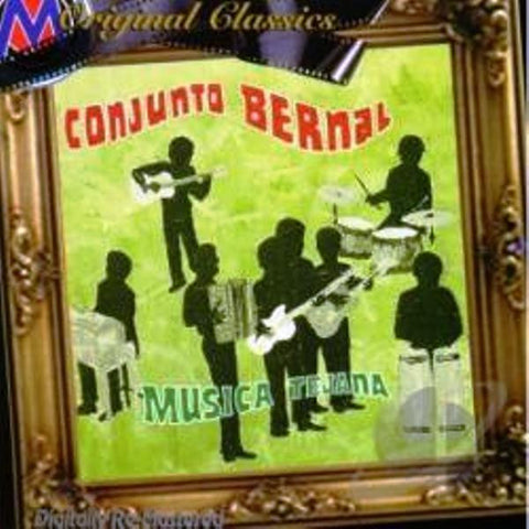Conjunto Bernal- Musica Tejana- Original Classics(Limited Quantity) (SOLD OUT)