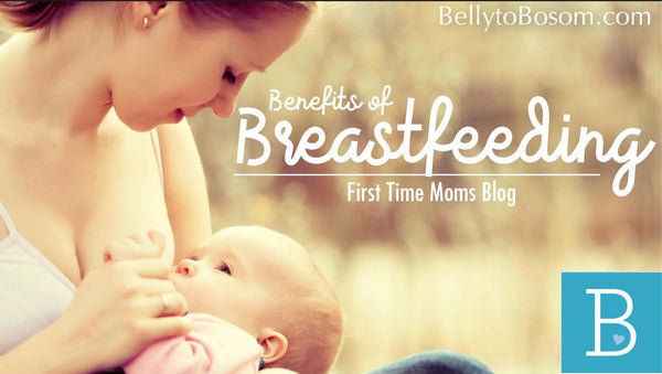 First Time Mom's | Benefits of Breastfeeding