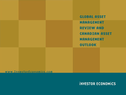 Global Asset Management Review and Canadian Asset Management Outlook