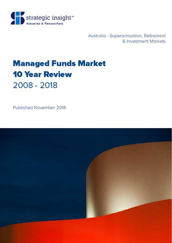 Australian Managed Funds 10 Year Review 2008 - 2018
