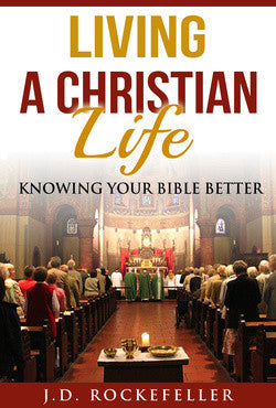 Living a Christian Life: Knowing Your Bible Better