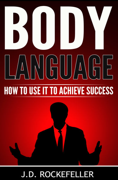 Body Language: How to Use It to Achieve Success