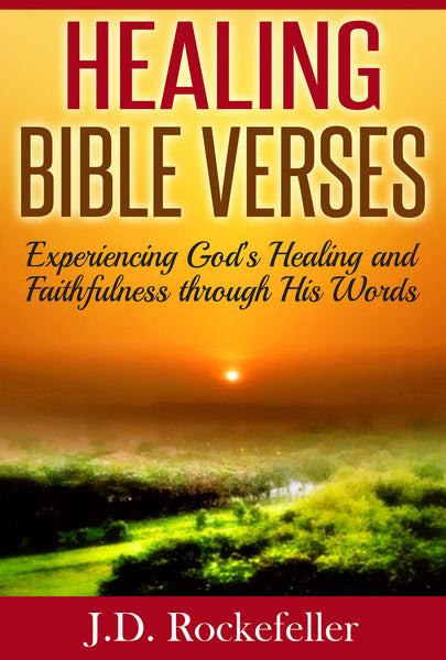Healing Bible Verses: Experiencing God's Healing and Faithfulness Through His Words