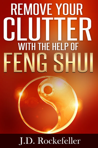 Remove Your Clutter With The Help of Feng Shui