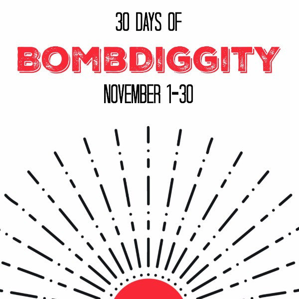 Sign up for 30 Days of BombDiggity