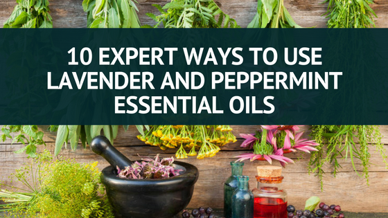 Lavender and Peppermint Essential Oil Uses