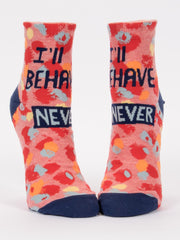 Women's I'll Behave Never Ankle