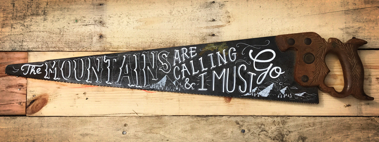 Mountains are Calling Hand-Lettered Saw