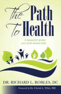 The Path To Health: A manual for proper care of the human body