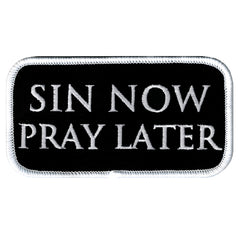 Sin Now, Pray Later