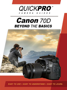 Canon 70D Beyond the Basics Camera Guide By QuickPro