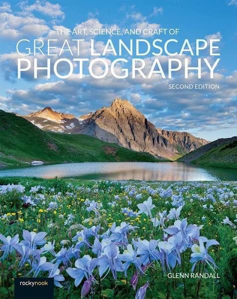 The Art, Science, and Craft of Great Landscape Photography (Second Edition) at B&C Camera