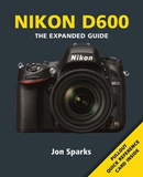 Ammonite Nikon D600 The Expanded Guide by Ammonite at B&C Camera