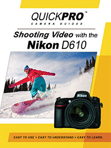 Nikon D610 Shooting Video Camera Guide By QuickPro
