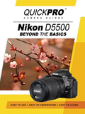 Nikon D5500 Beyond the Basics Camera Guide By QuickPro